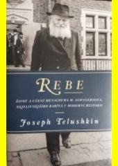 Rebe : život a učení Menachema M. Schneersona, nejvlivnějšího rabína v moderní historii  (odkaz v elektronickém katalogu)