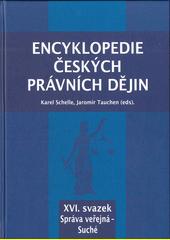 Encyklopedie českých právních dějin. XVI. svazek, Správa veřejná - Suché  (odkaz v elektronickém katalogu)