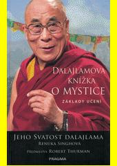 Dalajlamova knížka o mystice : základy učení  (odkaz v elektronickém katalogu)