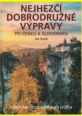 Nejhezčí dobrodružné výpravy po Česku a Slovensku  (odkaz v elektronickém katalogu)