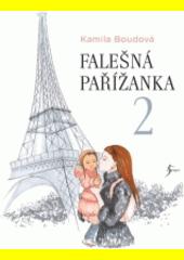 Falešná Pařížanka. 2  (odkaz v elektronickém katalogu)