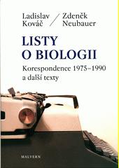 Listy o biologii : korespondence 1975-1990 a další texty  (odkaz v elektronickém katalogu)