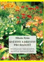 Květiny a dřeviny pro radost  (odkaz v elektronickém katalogu)