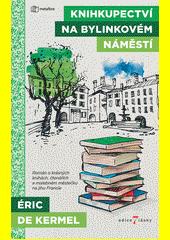 Knihkupectví na Bylinkovém náměstí : řekni mi, co čteš, a já ti řeknu, kdo jsi  (odkaz v elektronickém katalogu)