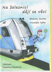 Na železnici dějí se věci  (odkaz v elektronickém katalogu)