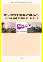 Koncepce přípravy občanů k obraně státu : 2019-2024  (odkaz v elektronickém katalogu)