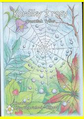 Korálky z rosy  (odkaz v elektronickém katalogu)