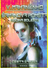 Cesta šamana. Kniha 6., Šamanova pomsta  (odkaz v elektronickém katalogu)