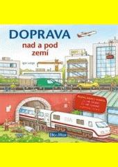 Doprava nad a pod zemí  (odkaz v elektronickém katalogu)