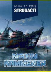 Maxim Kammerer  (odkaz v elektronickém katalogu)