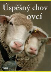 Úspěšný chov ovcí : v souladu s přírodou a s ohledem na potřeby druhu  (odkaz v elektronickém katalogu)