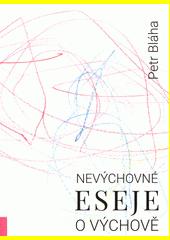 Nevýchovné eseje o výchově  (odkaz v elektronickém katalogu)