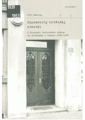 Zapomenutý brněnský atentát : z činnosti levicového odboje na Brněnsku v letech 1939-1945  (odkaz v elektronickém katalogu)