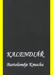 Kalendiář Bartoloměje Kmocha : pozdě ale přece : (2+53 polabských sonetů) (odkaz v elektronickém katalogu)