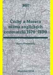 Čechy a Morava očima anglických cestovatelů 1570-1800  (odkaz v elektronickém katalogu)