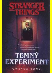 Stranger things. Temný experiment  (odkaz v elektronickém katalogu)
