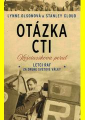 Otázka cti : Kościuszkova peruť : letci RAF za druhé světové války  (odkaz v elektronickém katalogu)