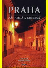Praha záhadná a tajemná  (odkaz v elektronickém katalogu)
