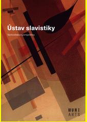 Ústav slavistiky : východiska a perspektivy  (odkaz v elektronickém katalogu)