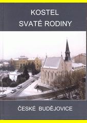 Kostel svaté Rodiny České Budějovice  (odkaz v elektronickém katalogu)
