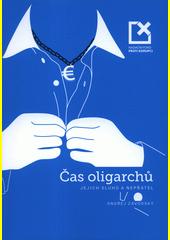 Čas oligarchů, jejich sluhů a nepřátel  (odkaz v elektronickém katalogu)