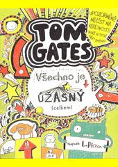 Tom Gates. Všechno je úžasný (celkem)  (odkaz v elektronickém katalogu)