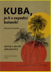 Kuba, je-li v expedici botanik!