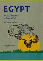 Egypt : epizody a spanilá dobrodružství  (odkaz v elektronickém katalogu)