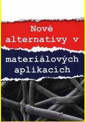 Nové alternativy v materiálových aplikacích  (odkaz v elektronickém katalogu)