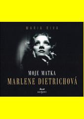 Moje matka Marlene Dietrichová  (odkaz v elektronickém katalogu)