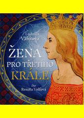 Žena pro třetího krále (odkaz v elektronickém katalogu)