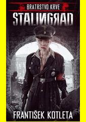 Bratrstvo krve. Stalingrad  (odkaz v elektronickém katalogu)