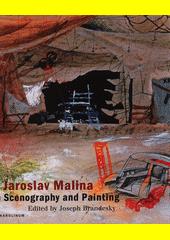 Jaroslav Malina in scenography and painting  (odkaz v elektronickém katalogu)