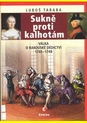 Sukně proti kalhotám : válka o rakouské dědictví 1740-1748  (odkaz v elektronickém katalogu)