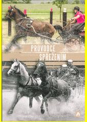 Průvodce spřežením : historie, výcvik a trénink, hobby i sport  (odkaz v elektronickém katalogu)