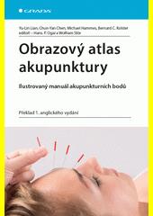 Obrazový atlas akupunktury : ilustrovaný manuál akupunkturních bodů  (odkaz v elektronickém katalogu)