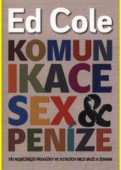 Komunikace, sex & peníze : tři nejběžnější překážky ve vztazích mezi muži a ženami  (odkaz v elektronickém katalogu)