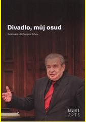 Divadlo, můj osud : setkávání s Bořivojem Srbou  (odkaz v elektronickém katalogu)