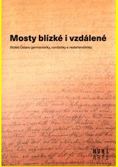 Mosty blízké i vzdálené : století Ústavu germanistiky, nordistiky a nederlandistiky  (odkaz v elektronickém katalogu)