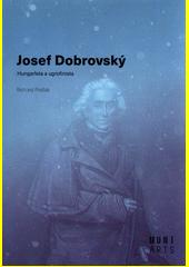 Josef Dobrovský : hungarista a ugrofinista  (odkaz v elektronickém katalogu)