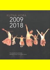 Kutná Hora 2009-2018 : 10 celostátních přehlídek dětských skupin scénického tance (odkaz v elektronickém katalogu)
