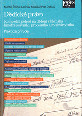 Dědické právo : kompletní pohled na dědění z hlediska hmotněprávního, procesního a mezinárodního : praktická příručka  (odkaz v elektronickém katalogu)