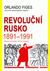 Revoluční Rusko 1891-1991  (odkaz v elektronickém katalogu)