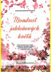 Moudrost jabloňových květů : komplexní ozdravný program  (odkaz v elektronickém katalogu)