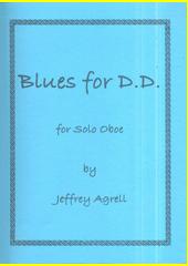 Blues for D.D. : for solo oboe  (odkaz v elektronickém katalogu)