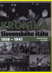 Kronika Slovenského štátu : 1939-1941  (odkaz v elektronickém katalogu)