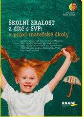 Školní zralost a dítě s SVP: v praxi mateřské školy  (odkaz v elektronickém katalogu)