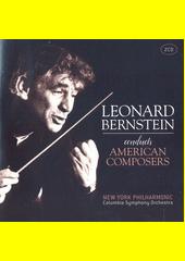 Leonard Bernstein conducts American Composers (odkaz v elektronickém katalogu)