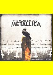 The many faces of Metallica (odkaz v elektronickém katalogu)