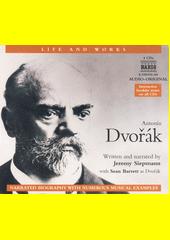 Antonín Dvořák : life & works  (odkaz v elektronickém katalogu)